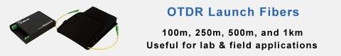 OTDR Launch Fibers