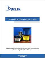 2021 Optical Fiber Reference Guide